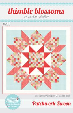 Patchwork Swoon Quilt Pattern by Thimble Blossoms