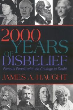 2000 Years of Disbelief: Famous People with the Courage to Doubt  by James A. Haught #atheism
