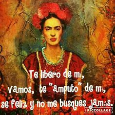 Spanish Inspirational Quotes, Spanish Quotes, Great Quotes, Book Quotes, Me Quotes, Motivational Quotes, Frida Quotes, Love Qutoes, Mexican Quotes