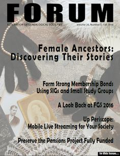 Are you ready to curl up with the Fall 2016 issue of FORUM?  We have 53 pages of articles and columns for genealogists and society leaders! Click through for the details.