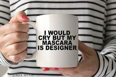 Funny Quote Mug Mascara Mug Funny Mugs Funny Mugs for Women Mugs with Quotes Mugs with Saying Funny Tea Mug Funny Cup Funny Gift for Her Q70