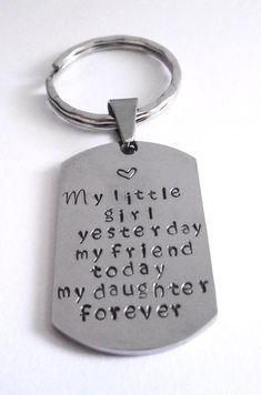 """Hand Stamped """"My Little Girl Yesterday"""" Personalized Key Chain Metal Stamping, Jewelry Stamping, Jewelry Crafts, Handmade Jewelry, Soda Can Art, Metal Jewelry, Jewlery, Hand Stamped Jewelry, Metal Crafts"""