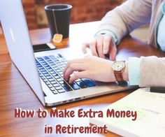 As many of my readers know, I live in a 55+ community. In that environment, it may not come as a big surprise that how to make extra money in retirement is