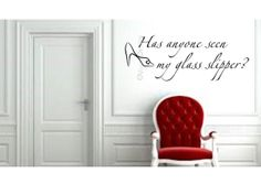 Vinyl wall art Has anyone seen my glass slipper you by Teeznstyle, $4.99
