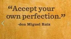 Accept your own perfection Very Best Quotes, Positive Quotes, Motivational Quotes, Self Improvement Quotes, Worth Quotes, Wisdom, Positivity, Words, Lung Cancer