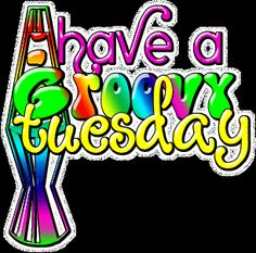 Have a Groovy Tuesday day days of the week groovy tuesday weekday tuesday greeting tuesday gif