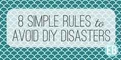 8 simple rules to avoid diy disasters