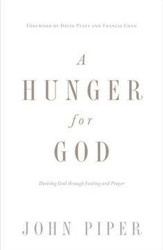 """A Hunger for God - Desiring God Through Fasting and Prayer // """"Christian fasting, at its root, is the hunger of a homesickness for God"""" (p. 17) // http://www.desiringgod.org/books/a-hunger-for-god"""
