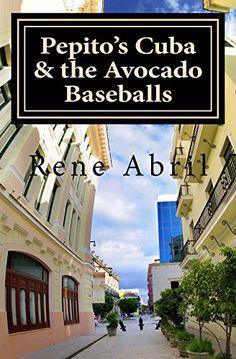 Pepito's Cuba & the Avocado Baseballs by Rene' Abril https://www.amazon.com/dp/B013PKZ038/ref=cm_sw_r_pi_dp_x_eW6OybJSRP0X9