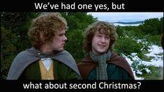 Hobbit rule #10: There must be two of every holiday, just like there are two of every main meal.