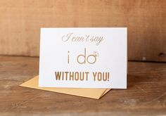 Gold Foil Will You Be My Bridesmaid card Can't by starboardpress