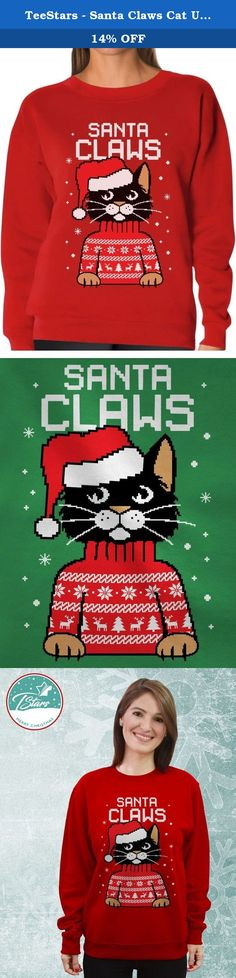 TeeStars - Santa Claws Cat Ugly Christmas Sweater Women Sweatshirt Medium Red. Santa Claws funny cat Christmas apparel - Best Christmas Gift idea! Great for Ugly Xmas sweater contests / parties. Premium quality sweatshirt. 50% cotton/50% polyester, 8 oz thick fabric weight, classic fit, crew neckline, ribbed sleeve cuffs and bottom hem. Machine washable. Guaranteed to keep you warm and comfortable this winter! it is sure to be a hit, whether you're buying it as a gift for somebody special…