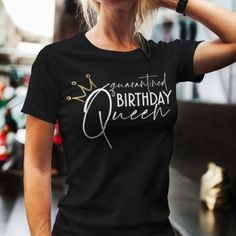 Custom Birthday Shirts, Custom Shirts, Queen Birthday, Line Shopping, Graphic Tee Shirts, Special Day, Shirt Outfit, Birthday Celebrations, Cool Outfits