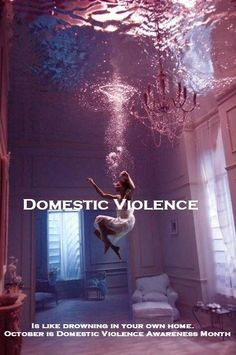 Domestic violence is like drowning in your own home