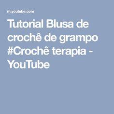 Tutorial Blusa de crochê de grampo #Crochê terapia - YouTube