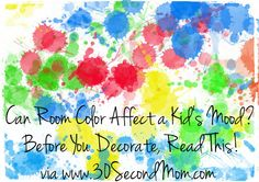 30 Second Mom - Kaila Weingarten: Can Room Color Affect a Kid's Mood? Before You Decorate, Read This!