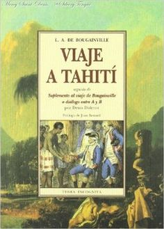 Viaje a Tahiti de L. A. de Bougainville. Libro de aventuras y viajes en el que reina la más absoluta fantasía. Viaje adonde se os antoje (1843) es una obra insólita, fruto de aquel impulso imaginativo y viajero que dominó a la época romántica en Europa.