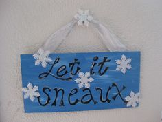 Hey, I found this really awesome Etsy listing at https://www.etsy.com/listing/119803383/let-it-sneaux-new-orleans-southern-cajun