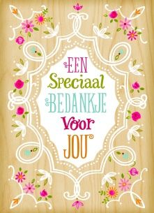 Bedankt kaart - bloemetjes-speciaal-bedankje-voor-jou Christmas Wishes, Thank You Gifts, Get Well, Flower Power, Party Time, New Baby Products, Congratulations, Anniversary, Thankful