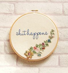Shit Happens Hand Embroidery by ThimbleAndBobbin