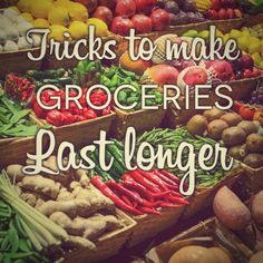 12 tips to make your groceries last longer.