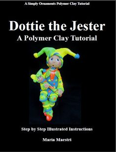 Polymer Clay Tutorial to make the Dottie the by Simplyornaments