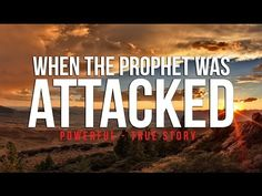 When The Prophet (S) Was Attacked - Powerful True Story - YouTube  Story of Taif