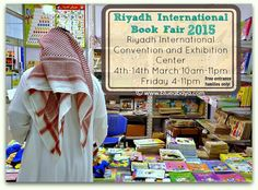 It's time for Riyadh's annual International Book Fair! A grand international book fair will be inaugurated by minister of Culture and Information, on Wednesday March 4th 2015.