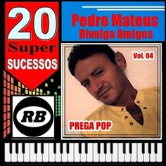 Pedro Mateus e Amigos Brega Pop As 20 Mais