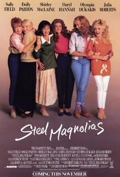Steel Magnolias (1989) Directed by Herbert Ross.  With Shirley MacLaine, Olympia Dukakis, Sally Field, Julia Roberts. Revolving around Truvy's Beauty Parlor in a small parish in modern-day Louisiana, STEEL MAGNOLIAS is the story of a close-knit circle of friends whose lives come together there.