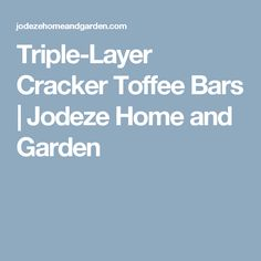 Triple-Layer Cracker Toffee Bars | Jodeze Home and Garden