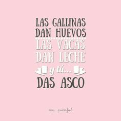 Te has pasado - Calculating Infinity Ex Amor, Me Quotes, Funny Quotes, Famous Quotes, False Friends, Mr Wonderful, Funny Phrases, Motivational Phrases, Funny Me