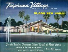 c. 1958 Tropicana Village | San Jose, California: 10,000 New Homes | Branden