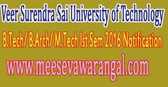 Veer Surendra Sai University of Technology B.Tech/ B.Arch/ M.Tech Ist Sem 2016 Notification      Veer Surendra Sai University of Technolog...