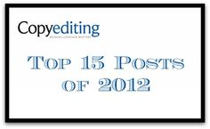 Top 15 Copyediting Posts of 2012: Editorial geekery