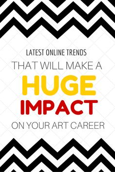 Latest Online Trends That Will Make a huge impact on your art career!