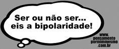 Pensamento por mim mesmo - As Frases de Fabian Balbinot: 01/06/11 - Ser ou não ser...