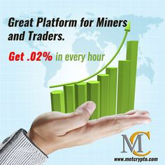 Great platform For miners And Traders. Get 0.02% every Hour.