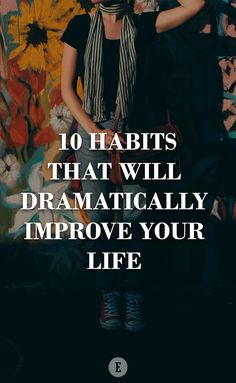Cultivating good habits will send you in the right direction.