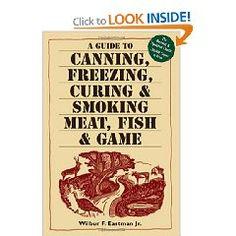Canning, freezing, curing & smoking meat, fish & game