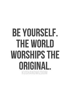 Be original for once in your life. ✌