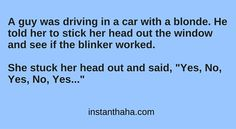 In a car with a blonde http://instanthaha.com/joke/31