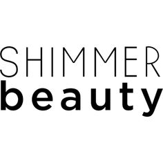 Shimmer Beauty text ❤ liked on Polyvore featuring text, backgrounds, words, phrase, quotes and saying
