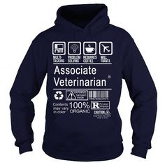 ASSOCIATE VETERINARIAN T Shirts, Hoodie
