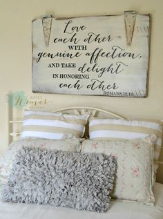 Love each other with genuine affection Wood Sign customizable Aimee Weaver Designs, LLC has personalized, custom, hand painted reclaimed barn wood signs and home decor ideas. Do It Yourself Design, Do It Yourself Inspiration, Master Bedroom, Bedroom Decor, Bedroom Ideas, Bedroom Wall, Bedroom Signs, Bedroom Fun, Bed Ideas