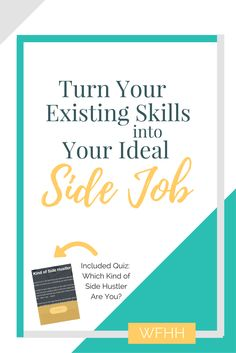 Turn your existing skills into your ideal side job and start earning extra money for the things you already know. Not sure where to start? Take the included quiz to determine which kind of side hustler you are!