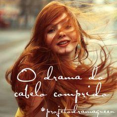 "Casos Acasos e Livros: ""Cabelo, cabeleira, cabeluda, descabelada..."" – O drama do cabelo comprido – Projeto Drama Queen #43"