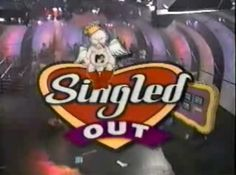 Singled Out - I used to LOVE this show!!