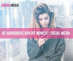 Dé harddrugs van dit moment: social media