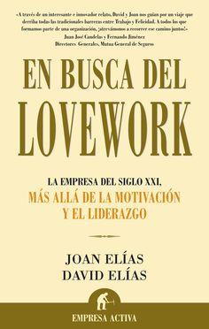 Resumen con las ideas principales del libro 'En busca del lovework', de Joan Elías y David Elías. 10 compromisos para mejorar la relación entre jefes y empleados y conseguir un lugar de trabajo estimulante. Ver aquí: http://www.leadersummaries.com/resumen/en-busca-del-lovework